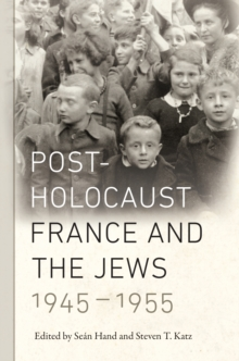Image for Post-Holocaust France and the Jews, 1945-1955  : edited by Seâan Hand and Steven T. Katz