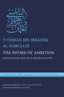 Image for The sword of ambition  : bureaucratic rivalry in medieval Egypt