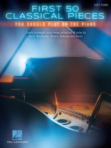 Image for First 50 Classical Pieces : You Should Play on the Piano