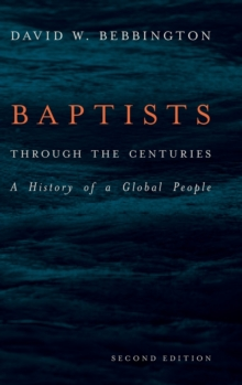 Image for Baptists through the centuries  : a history of a global people