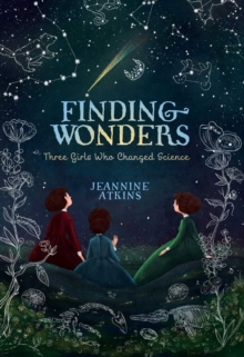 Image for Finding wonders  : three girls who changed science