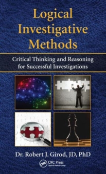 Image for Logical investigative methods  : critical thinking and reasoning for successful investigations