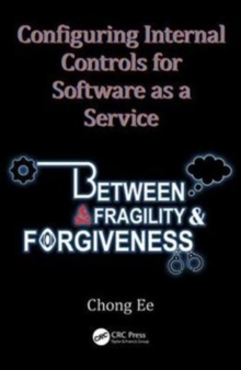 Image for Configuring Internal Controls for Software as a Service : Between Fragility and Forgiveness