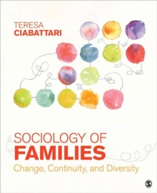 Image for Sociology of families  : change, continuity, and diversity