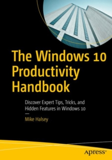 Image for The Windows 10 Productivity Handbook : Discover Expert Tips, Tricks, and Hidden Features in Windows 10