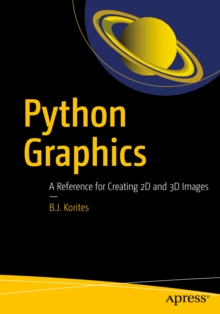 Image for Python Graphics: A Reference for Creating 2D and 3D Images