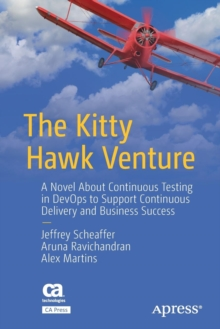 Image for The Kitty Hawk Venture : A Novel About Continuous Testing in DevOps to Support Continuous Delivery and Business Success