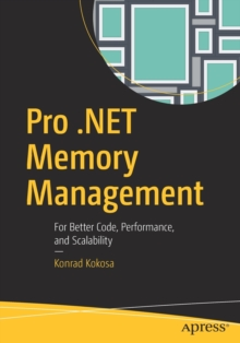 Image for Pro .NET Memory Management : For Better Code, Performance, and Scalability