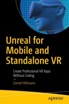 Image for Unreal for Mobile and Standalone VR : Create Professional VR Apps Without Coding
