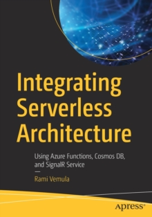 Image for Integrating Serverless Architecture : Using Azure Functions, Cosmos DB, and SignalR Service