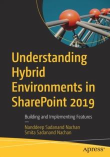 Image for Understanding Hybrid Environments in SharePoint 2019 : Building and Implementing Features