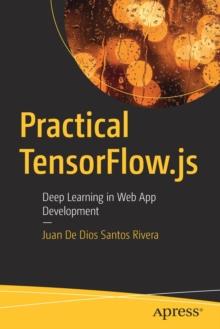 Image for Practical TensorFlow.js : Deep Learning in Web App Development