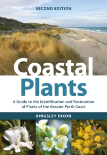 Image for Coastal Plants : A Guide to the Identification and Restoration of Plants of the Greater Perth Coast