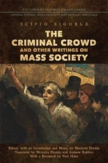 Image for The Criminal Crowd and Other Writings on Mass Society