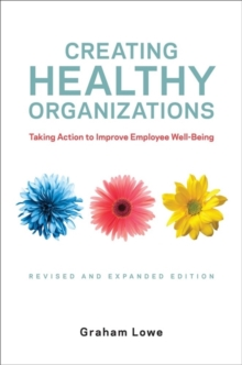 Image for Creating Healthy Organizations : Taking Action to Improve Employee Well-Being, Revised and Expanded Edition
