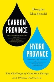 Image for Carbon Province, Hydro Province : The Challenge of Canadian Energy and Climate Federalism