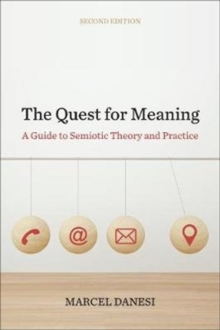Image for The Quest for Meaning : A Guide to Semiotic Theory and Practice