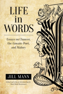 Image for Life in Words : Essays on Chaucer, the Gawain-Poet, and Malory