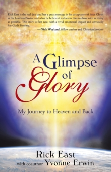Image for A Glimpse of Glory : My Journey to Heaven and Back