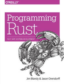 Image for Programming Rust  : fast, safe systems development