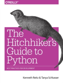 Image for The hitchhiker's guide to Python  : best practices for development
