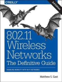 Image for 802.11 Wireless Networks: The Definitive Guide : Enabling Mobility with Wi-Fi Networks