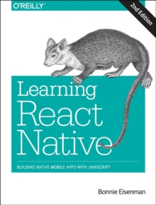 Image for Learning React Native  : building native mobile apps with JavaScript
