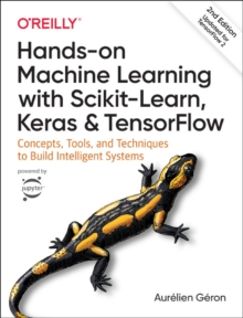 Image for Hands-on Machine Learning with Scikit-Learn, Keras, and TensorFlow : Concepts, Tools, and Techniques to Build Intelligent Systems
