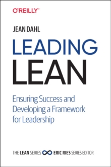 Image for Leading lean  : ensuring success and developing a framework for leadership