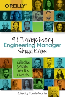 Image for 97 things every engineering manager should know  : collective wisdom from the experts