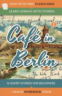 Image for Learn German With Stories : Cafe in Berlin - 10 Short Stories For Beginners