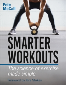 Image for Smarter workouts  : the science of exercise made simple