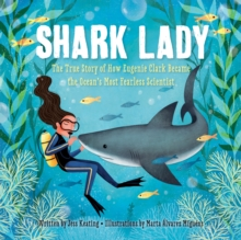Image for Shark lady  : the daring tale of how Eugenie Clark dove into history