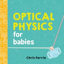 Image for Optical physics for babies