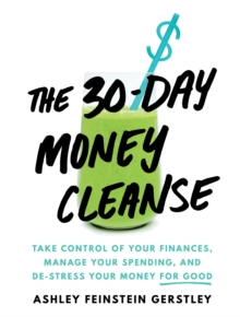 Image for 30-day money cleanse  : take control of your finances, manage your spending, and de-stress your money