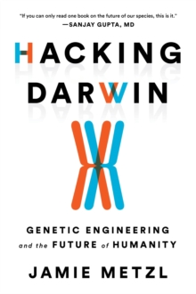 Image for Hacking Darwin  : genetic engineering and the future of humanity
