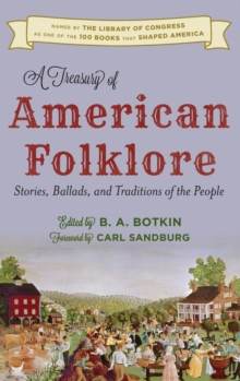 Image for A Treasury of American Folklore : Stories, Ballads, and Traditions of the People