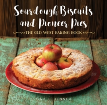 Image for Sourdough biscuits and pioneer pies  : the Old West baking book