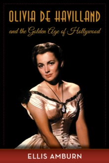 Image for Olivia de Havilland and the golden age of Hollywood