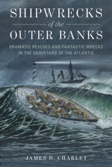 Image for Shipwrecks of the Outer Banks : Dramatic Rescues and Fantastic Wrecks in the Graveyard of the Atlantic