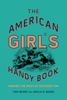 Image for The American Girl's Handy Book  : making the most of outdoor fun
