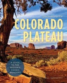 Image for Discovering the Colorado Plateau  : a guide to the region's hidden wonders