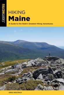 Image for Hiking Maine  : a guide to the state's greatest hiking adventures