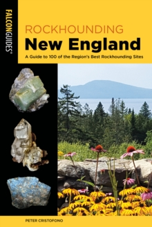 Image for Rockhounding New England  : a guide to 100 of the region's best rockhounding sites