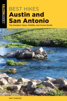 Image for Best hikes Austin and San Antonio  : the greatest views, wildlife, and forest strolls