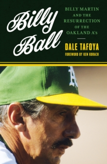 Image for Billy Ball  : Billy Martin and the resurrection of the Oakland A's