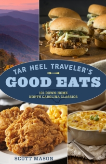 Image for Tar Heel Traveler's Good Eats : 101 Down-Home North Carolina Classics