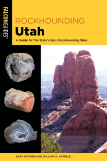Image for Rockhounding Utah  : a guide to the state's best rockhounding sites