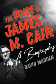 Image for The voice of James M. Cain  : a biography