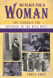 Image for No place for a woman  : the struggle for suffrage in the wild west